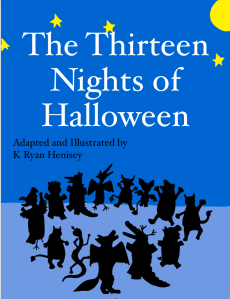 On the thirteenth night of Halloween my mom-ster frightened me with thirteen dancing devils...